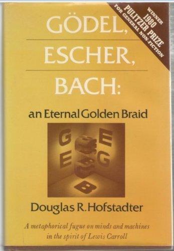 Godel, Escher, Bach: An Eternal Golden Braid by Douglas R. Hofstadter (1979-08-01)