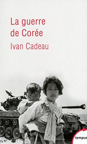 La guerre de Corée par Ivan CADEAU