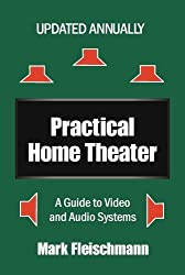 Practical Home Theater: A Guide to Video and Audio Systems, 2006 Edition by Mark Fleischmann (2005-10-04)