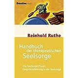 Handbuch der therapeutischen Seelsorge: Die Seelsorge-Praxis / Gesprächsführung in der Seelsorge