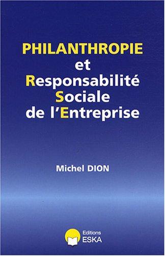 Philanthropie et Responsabilité Sociale de l'Entreprise par Michel Dion