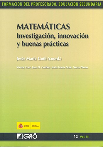 Matemáticas. Investigación, innovación y buenas prácticas por Juan D. Godino