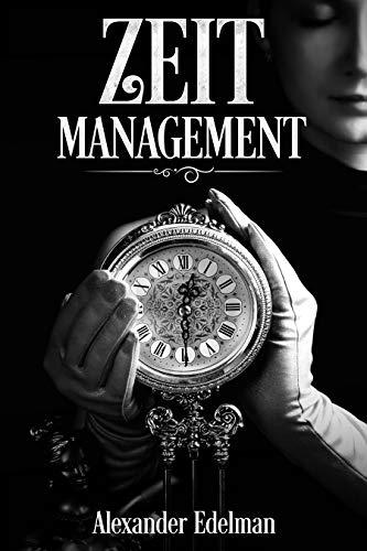 Zeitmanagement: Zeit richtig einteilen und nach Prioritäten organisieren, Produktivität steigern, strukturiert und organisiert arbeiten.: Strategien & ... durch richtige Organisation kein Stress