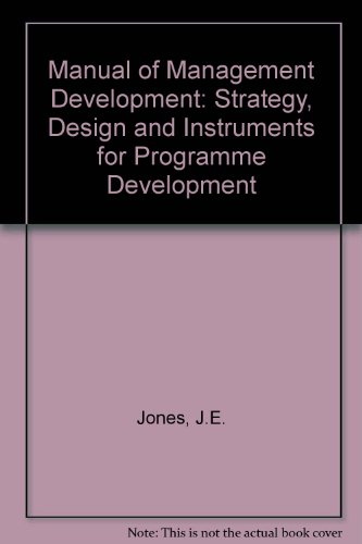 Manual of Management Development: Strategy, Design and Instruments for Programme Improvement: Strategy, Design and Instruments for Programme Development