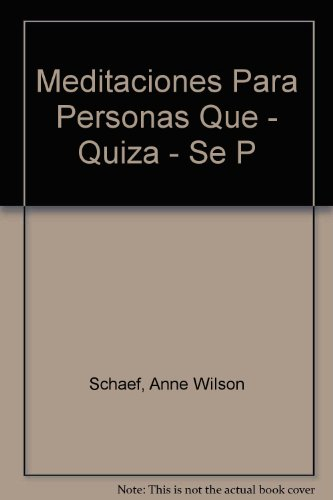 Descargar Libro Meditaciones Para Personas Que, Quiza Se Preocupan Demasiado/Meditations for People Who, May Worry Too Much de Anne Wilson Schael