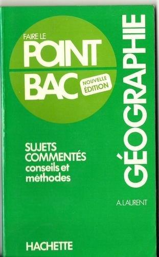 Point Bac : géographie - sujets commentés et méthodes