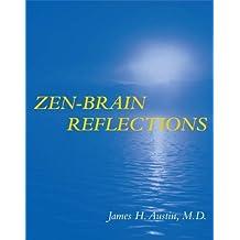 Zen-Brain Reflections by James H. Austin (2010-09-28)