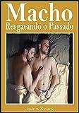 Macho Resgatando o Passado: Sexo e Romance Gay (Portuguese Edition)