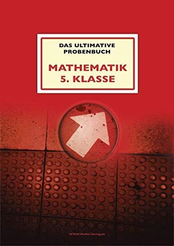 Das ultimative Probenbuch Mathematik 5. Klasse: Gymnasium