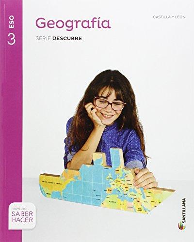 GEOGRAFIA CASTILLA LEON SERIE DESCUBRE 3 ESO SABER HACER - 9788468032870
