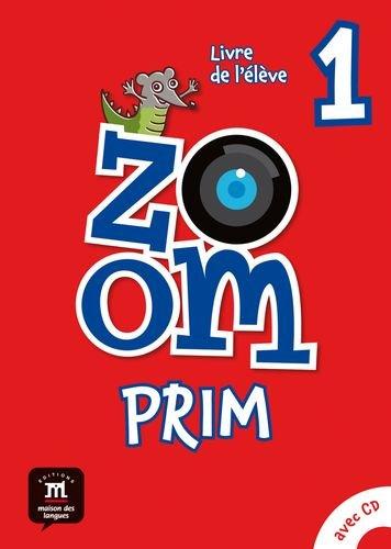 Zoom Prim 1. Livre de l'élève por Catherine Jonville