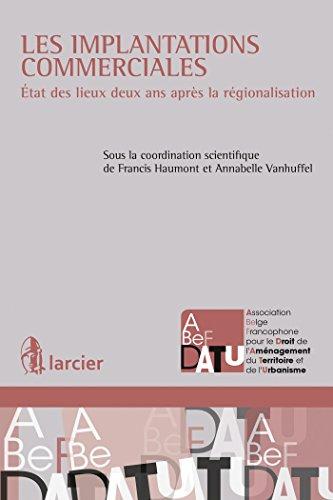 Les implantations commerciales: État des lieux deux ans après la régionalisation