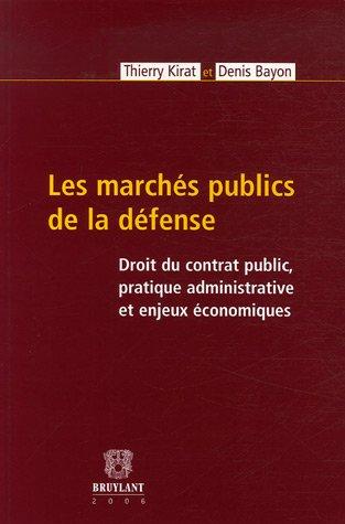Les marchés publics de la défense : Droit du contrat public, pratique administrative et enjeux économiques