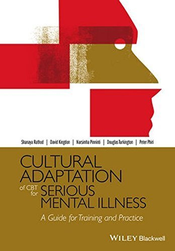 Cultural Adaptation of CBT for Serious Mental Illness: A Guide for Training and Practice by Shanaya Rathod (2015-05-04)