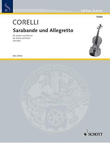 SCHOTT CORELLI A. - SARABANDE AND ALLEGRETTO - VIOLIN AND PIANO Classical sheets Violin by Arcangelo Corelli (2003-01-01)