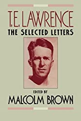 T.E. Lawrence: The Selected Letters by Malcolm Brown (1980-01-01)
