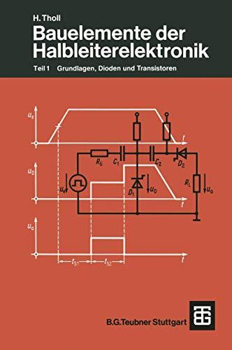 Bauelemente der Halbleiterelektronik: Teil 1 Grundlagen, Dioden und Transistoren (Leitfaden der Elektrotechnik) (German Edition)