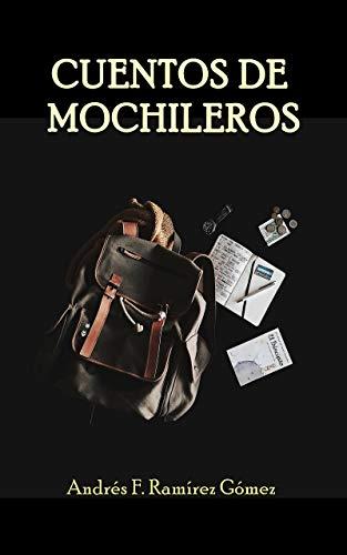 Cuentos de Mochileros: Volumen 1