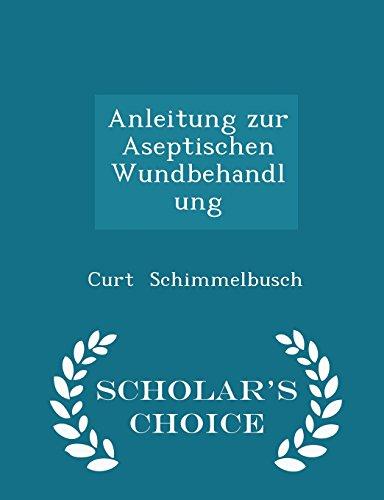anleitung-zur-aseptischen-wundbehandlung-scholars-choice-edition