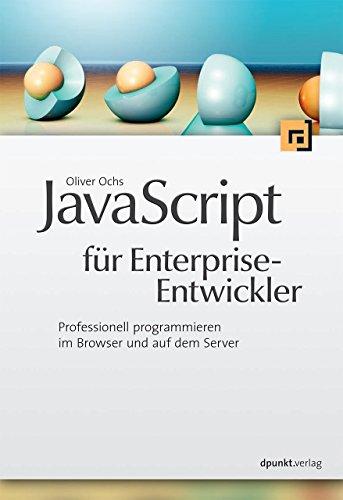 JavaScript für Enterprise-Entwickler: Professionell programmieren im Browser und auf dem Server von Oliver Ochs (14. Mai 2012) Broschiert Mais Server