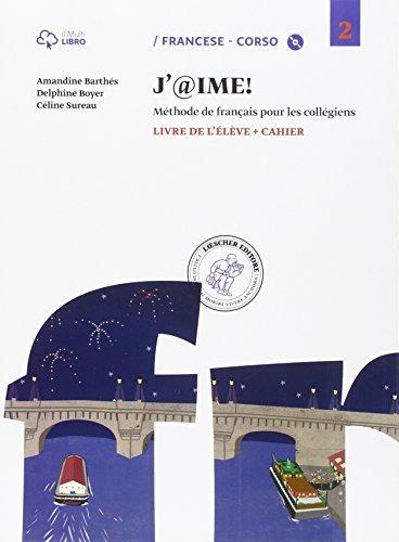 J'@ime. Livre de l'élève-Cahier. Per la Scuola media. Con CD Audio. Con e-book. Con espansione online: 2