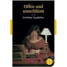 Offen und unverblümt: Berühmte Tagebücher (Fischer Klassik)