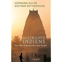 Geschichte Indiens: Von der Induskultur bis heute