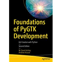 Foundations of PyGTK Development: GUI Creation with Python (English Edition)