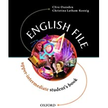 English File Upper-Intermediate: Upper Intermediate: Student's Book: Student's Book Upper-intermediate l by Clive Oxenden, Christina Latham-Koenig (2001) Paperback