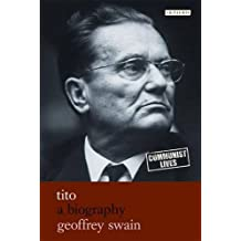 Tito: A Biography (Communist Lives)