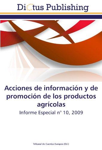 Acciones de información y de promoción de los productos agrícolas: Informe Especial n° 10, 2009