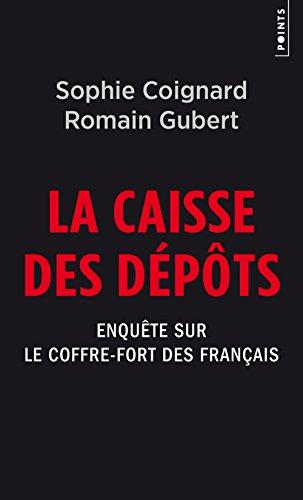La Caisse des dépôts - Enquête sur le coffre-fort des Français par Sophie Coignard
