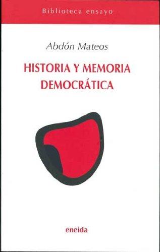 Historia Y Memoria Democratica (Ensayo)