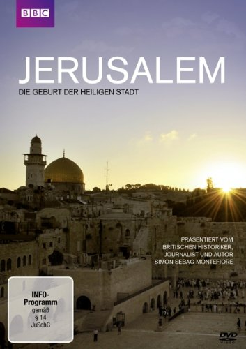 Jerusalem - Entstehung der Heiligen Stadt (BBC)