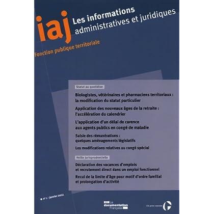 Informations administratives et juridiques n°01-2012 + index thématique 2012 -  Biologistes, vétérinaires et pharmaciens territoriaux : la modification du statut particulier