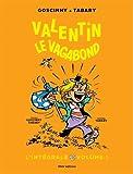 Valentin le Vagabond - L'intégrale Vol. 1
