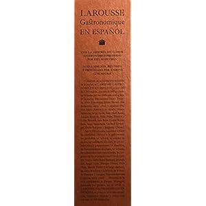 Larousse Gastronomique En Español (Larousse - Libros Ilustrados/ Prácticos - Gastronomía)
