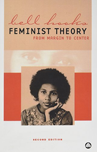 Feminist Theory: From Margin to Center: From Margin to Centre