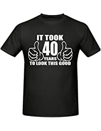 IT TOOK 40 YEARS TO LOOK THIS GOOD T SHIRT, SIZES SMALL-XXXL