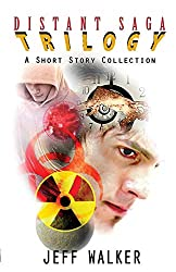 Distant Saga Trilogy: A Shot Story Collection: The Revised Edition