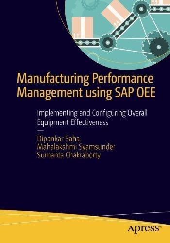 Manufacturing Performance Management using SAP OEE: Implementing and Configuring Overall Equipment Effectiveness by Dipankar Saha (2016-06-08) par Dipankar Saha;Mahalakshmi Syamsunder;Sumanta Chakraborty