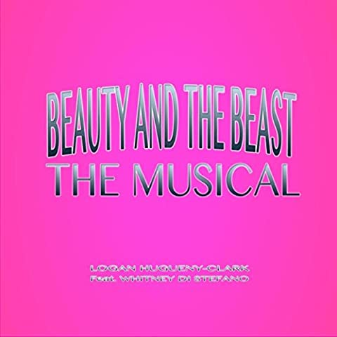 Beauty and the Beast the Musical (feat. Whitney Di Stefano)