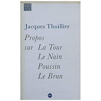 Propos sur La Tour, Le Nain, Poussin, Le Brun