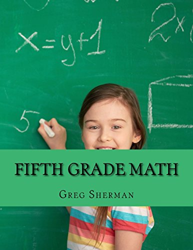 Fifth Grade Math: For Home School or Extra Practice