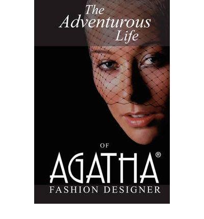 [The Adventurous Life of Agatha: Fashion Designer [ THE ADVENTUROUS LIFE OF AGATHA: FASHION DESIGNER BY Brown, Agatha ( Author ) Nov-01-2008[ THE ADVENTUROUS LIFE OF AGATHA: FASHION DESIGNER [ THE ADVENTUROUS LIFE OF AGATHA: FASHION DESIGNER BY BROWN, AGA