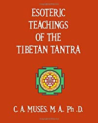 Esoteric Teachings of the Tibetan Tantra