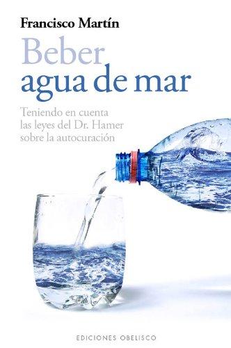 Beber agua de mar (SALUD Y VIDA NATURAL) por FRANCISCO MARTÍN GARCÍA
