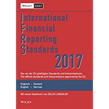 International Financial Reporting Standards (IFRS) 2017: Deutsch-Englische Textausgabe der von der EU gebilligten Standards. English & German edition ... Textausgabe /English & German Edition)
