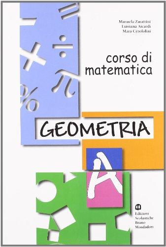 Corso di matematica. Geometria A. Per la Scuola media