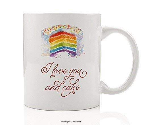 I Love You And Cake Mug, Funny Love Gifts Tea Cup Rainbow Cupcake Baker Foodie Baked Goods Lover Fun Christmas Birthday Present Idea Woman Wife Friend Her Mom Sister Coworker 11oz